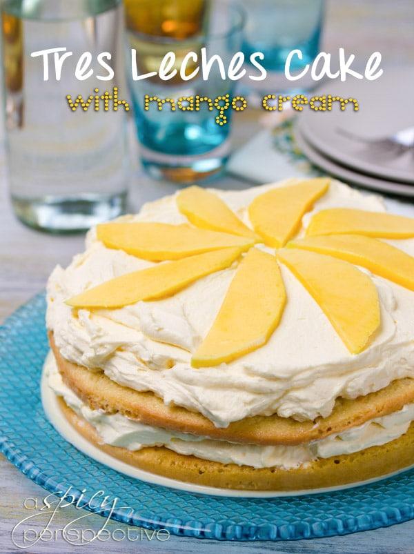 Tres Leches Cake with Mango Cream | ASpicyPerspective.com